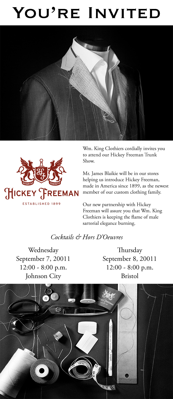 You're Invited - Hickey Freeman Trunk Show at Wm. King Clothiers