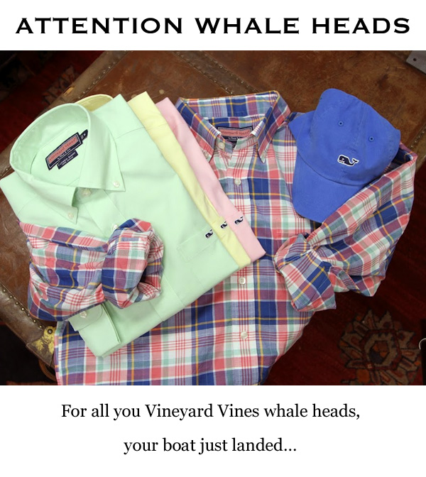 Attention Vineyard Vines whale heads: your boat just landed.